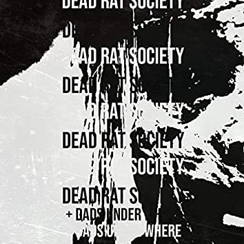 Dead Rat Society / Dads Underwhere