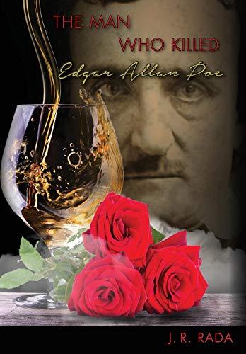 The Man Who Killed Edgar Allan Poe