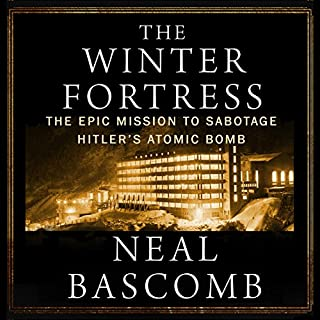 The Winter Fortress: The Epic Mission to Sabotage Hitler's Atomic Bomb                   By:                                                                                                                                 Neal Bascomb                               Narrated by:                                                                                                                                 Chris Sorensen                      Length: 14 hrs and 7 mins     360 ratings     Overall 4.4