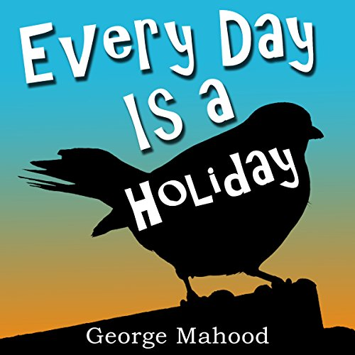 Every Day Is a Holiday audiobook cover art