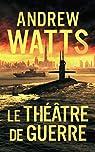 Les Planificateurs de Guerre, tome 2 : Le théâtre de Guerre par Watts
