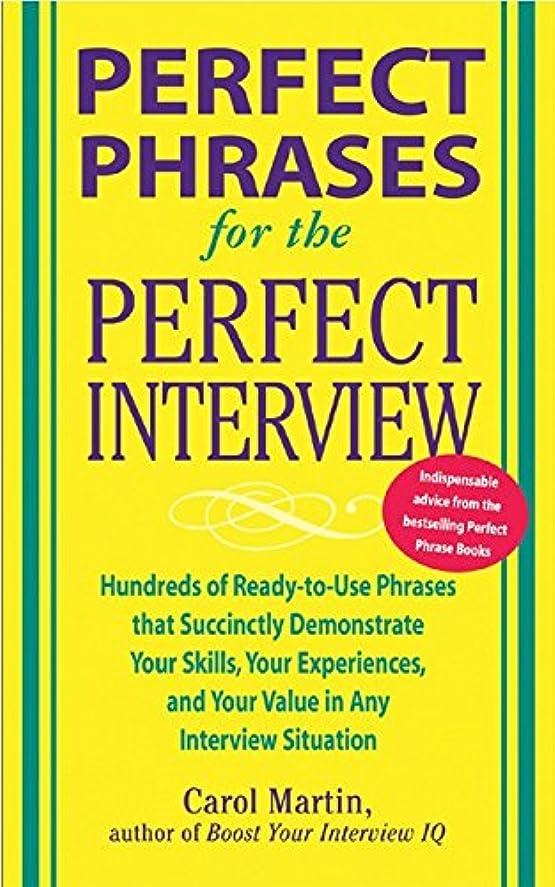 レッドデート選択するなにPerfect Phrases for the Perfect Interview: Hundreds of Ready-to-Use Phrases That Succinctly Demonstrate Your Skills, Your Experience and Your Value in ... (Perfect Phrases Series) (English Edition)