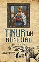 Timur'un Günlügü: Tüzükat-i Timur