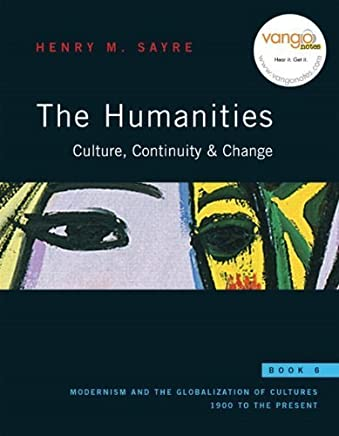 The Humanities: Culture, Continuity and Change, Book 6 (with MyHumanitiesKit Student Access Kit) by Henry M. Sayre (2008-12-19)