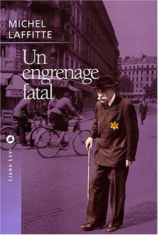 Un engrenage fatal : L'UGIF (Union générale des Israélites de France) face aux réalités de la Shoah, 1941-1944