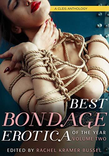 Best Bondage Erotica of the Year: Volume 2 (2) (Best Bondage Erotica Series)