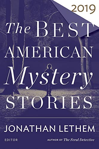 The Best American Mystery Stories 2019 (The Best American Series ®)