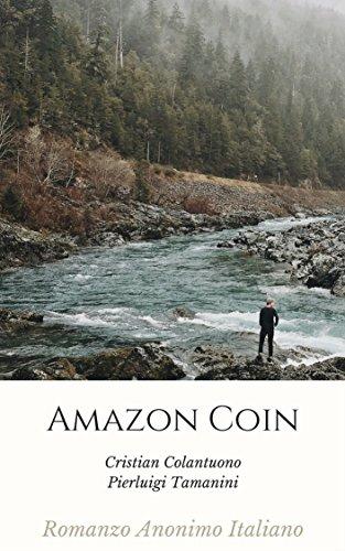 Amazon Coin: Romanzo Anonimo Italiano