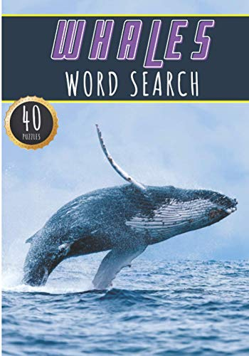 Whales Word Search: Whale Word Search Book   40 Fun Puzzles With Words...