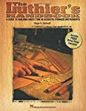 The Luthier's Handbook: A Guide to Building Great Tone in Acoustic Stringed Instruments