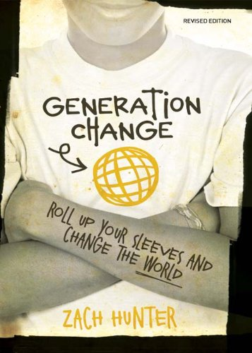 Generation Change, Revised and Expanded Edition: Roll Up Your Sleeves and Change the World (English Edition)
