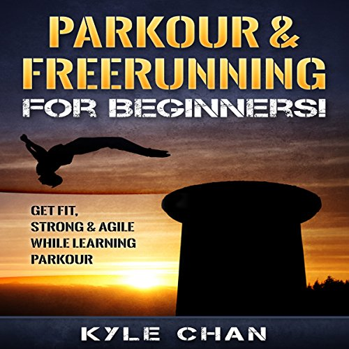 Parkour & Freerunning for Beginners! audiobook cover art