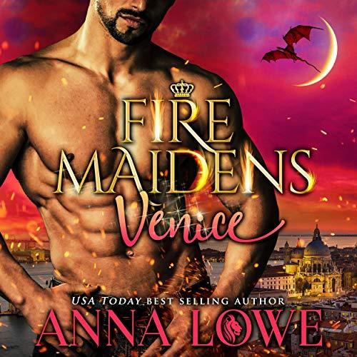 Fire Maidens: Venice: Billionaires & Bodyguards, Book 7