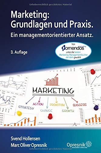 Marketing: Grundlagen und Praxis: Ein managementorientierter Ansatz (Opresnik Management Guides, Band 16)