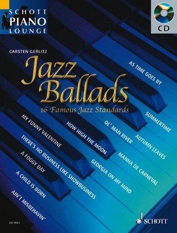 Schott Piano Lounge: JAZZ BALLADS (+CD) mit Bleistift -- 16 bekannte Jazz-Balladen u.a. mit SUMMERTIME und GEORGIA IN MY MIND in klangvollen, mittelschweren Arrangements für Klavier von Carsten Gerlitz (Noten/sheet music)
