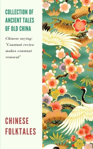 Chinese Folktales: Collection of ancient tales of old China