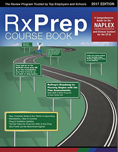RxPrep's Course Book: A Comprehensive Review for the NAPLEX & Clinical Content for the CPJE