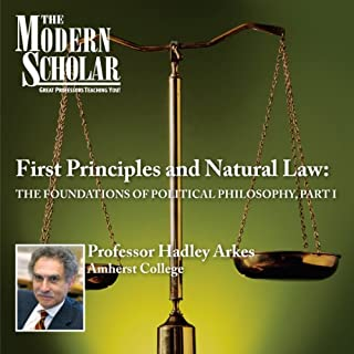 The Modern Scholar: First Principles & Natural Law: The Foundations of Political Philosophy, Part I audiobook cover art