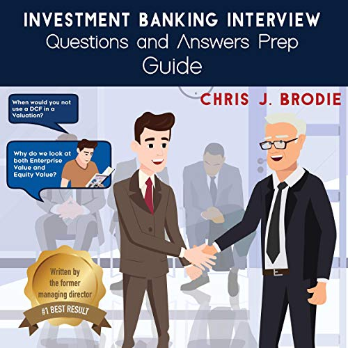 Investment Banking Interview Questions and Answers Prep Guide (200 Q&As) Audiobook By Chris J. Brodie cover art