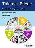 Thiemes Pflege (große Ausgabe): Das Lehrbuch für Pflegende in der Ausbildung