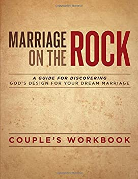 Marriage On The Rock  Couple s Discussion Guide  A Marriage On The Rock Book