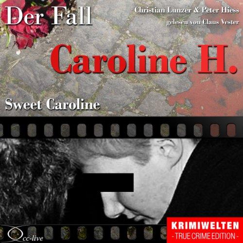 Sweet Caroline - Der Fall Caroline H. audiobook cover art