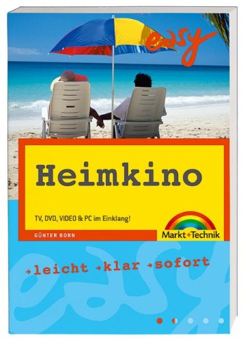 Heimkino: TV, DVD, VIDEO & PC im Einklang! (easy)