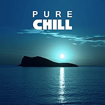 Pure Chill – Relaxation, Buddha Lounge, Deep Meditation, Sun Salutation, Peaceful Mind, Zen Music to Calm Down