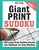 GIANT PRINT Sudoku: Book 1: 100 Large Print Sudoku Puzzles and Solutions for Easy Reading