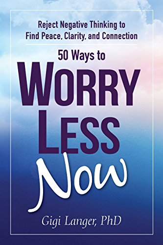 50 Ways To Worry Less Now by Gigi Langer PhD ebook deal