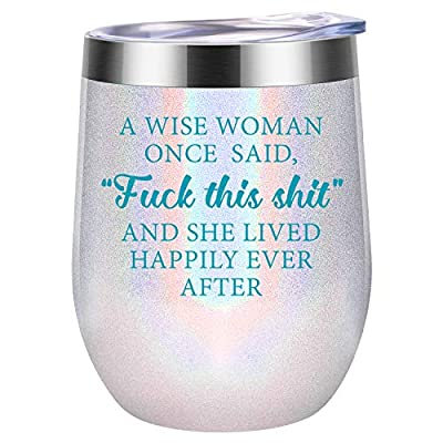 A Wise Woman Once Said - Funny Gifts for Women, Gifts for Her - Unique Friendship, Birthday, Christmas Wine Gifts for Best Friend, Sister, Coworker, Wife, Mom, Daughter, Aunt - Coolife Wine Tumbler