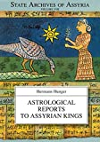 Astrological Reports to Assyrian Kings: 8 (State Archives of Assyria)
