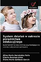 System dzialan w zakresie poradnictwa edukacyjnego: System dzialan na rzecz orientacji psychoedagogicznej uczniów z zaburzeniami zachowania