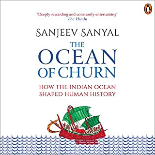 The Ocean of Churn                   Written by:                                                                                                                                 Sanjeev Sanyal                               Narrated by:                                                                                                                                 Abhishek Sharma                      Length: 9 hrs and 25 mins     3 ratings     Overall 5.0