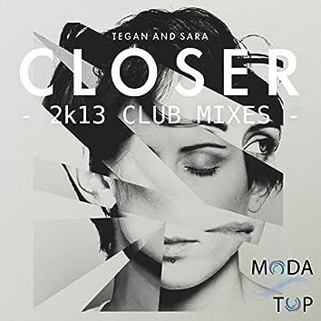 Closer (2k13 Club Mixes)