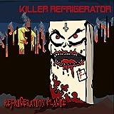 Refrigeration Plague [Explicit]