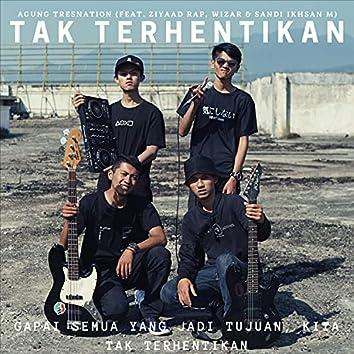 Tak Terhentikan (feat. Ziyaad Rap, Wizar & Sandi Ikhsan M)
