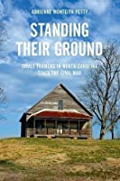 Standing Their Ground: Small Farmers in North Carolina since the Civil War