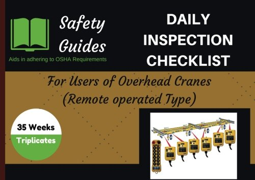 Daily Inspection Checklist Overhead Crane (Remote operated type): Daily Inspection Logbook/Journal/OSHA record keeping (Daily Checklists/Safety Checklists/Logs (8.5 x 6 inches close to A5 paper))