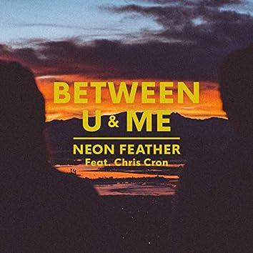 Between U & Me (feat. Chris Cron)