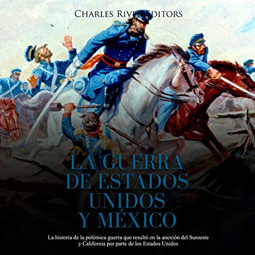 La Guerra de Estados Unidos y México [The United States and Mexico War]  By  cover art