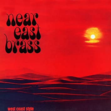 Near East Brass, West Coast Style
