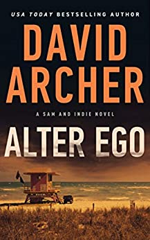 Alter Ego (A Sam and Indie Novel Book 8) by [David Archer]