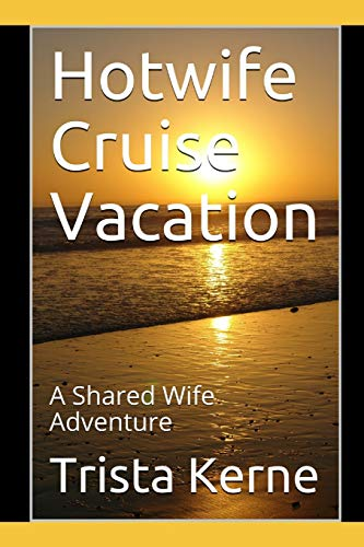Hotwife Cruise Vacation: A Shared Wife Adventure