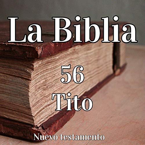 La Biblia: 56 Tito [The Bible: 56 Titus] audiobook cover art