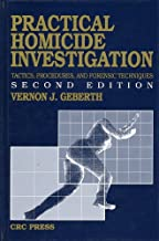 Practical Homicide Investigation Tactics, Procedures, and Forensic Techniques (Practical Aspects of Criminal and Forensic Investigations)