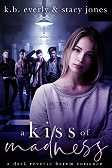 A Kiss Of Madness by [Stacy Jones, K.B. Everly]