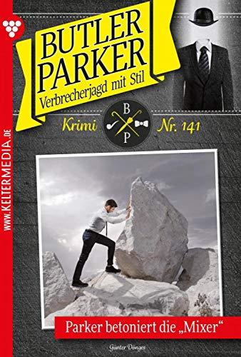 Butler Parker 141 – Kriminalroman: Parker betoniert die