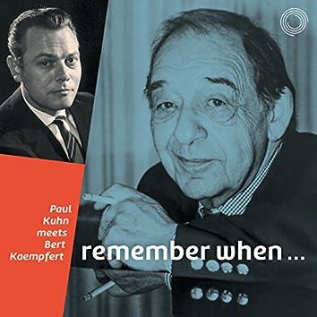 Remember When... (Paul Kuhn Meets Bert Kaempfert)