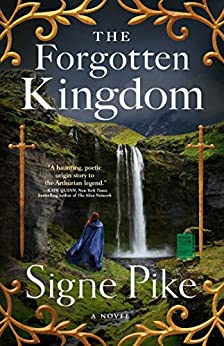 The Forgotten Kingdom: A Novel (The Lost Queen Book 2) by [Signe Pike]